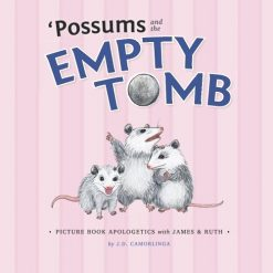Possums and the Empty Tomb